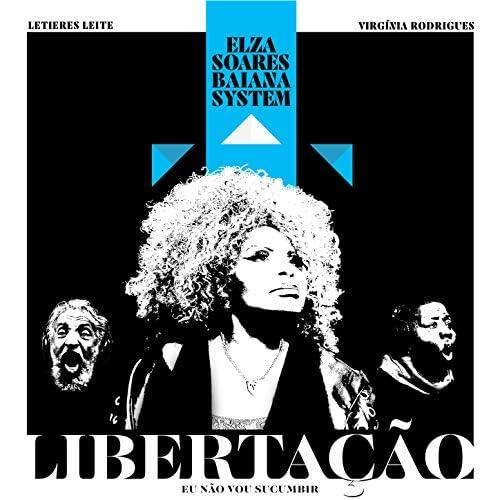 Elza Soares & BaianaSystem feat. Virginia Rodrigues