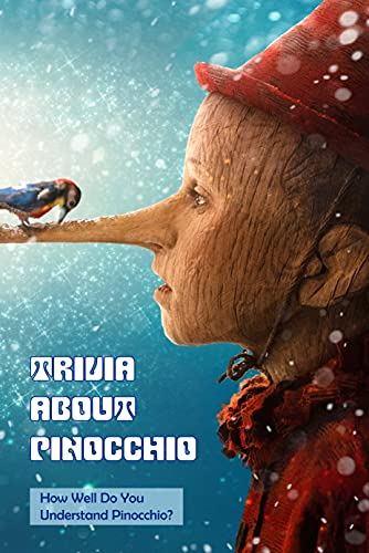 Trivia about Pinocchio: How Well Do You Understand Pinocchio?: Pinocchio Trivia Book (English Edition)
