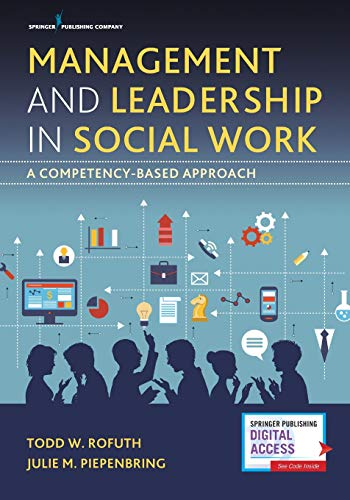 Compare Textbook Prices for Management and Leadership in Social Work: A Competency-Based Approach 1 Edition ISBN 9780826130679 by Rofuth DSW, Dr. Todd W.,Piepenbring PhD  LCSW, Julie