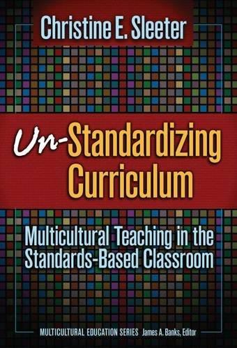 Un-Standardizing Curriculum: Multicultural Teaching in...