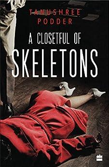 A Closetful of Skeletons by [Tanushree Podder]