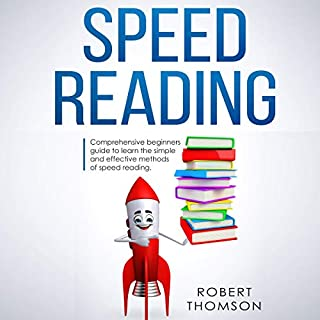 Speed Reading: Comprehensive Beginners Guide to Learn the Simple and Effective Methods of Speed Reading audiobook cover art