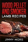 wood pellet and smoker lamb recipes
