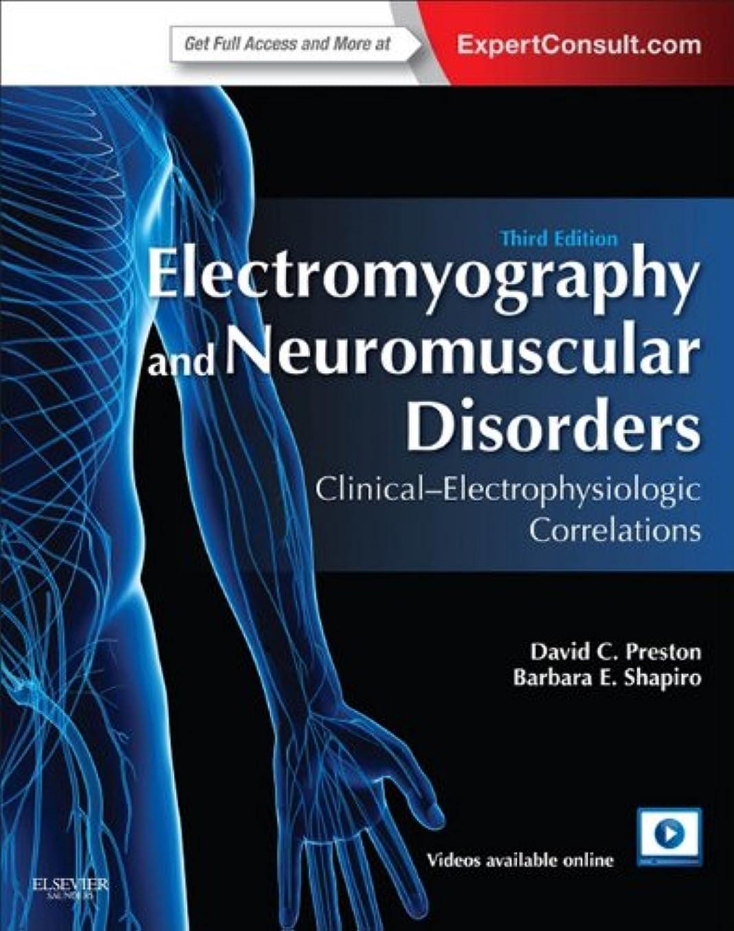 里親数発掘するElectromyography and Neuromuscular Disorders E-Book: Clinical-Electrophysiologic Correlations (Expert Consult - Online and Print) (English Edition)