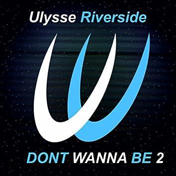 Dont Wanna Be 2 (Deep Mix)