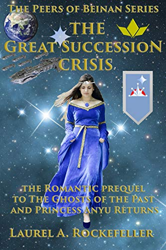 The Great Succession Crisis: The Romantic prequel to The Ghosts of the Past and Princess Anyu Returns (The Peers of Beinan) (English Edition)