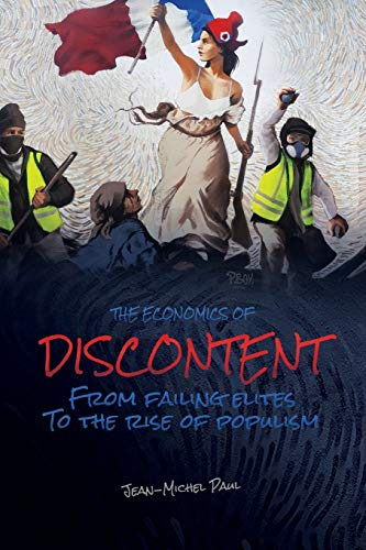Compare Textbook Prices for The Economics of Discontent: From Failing Elites to The Rise of Populism  ISBN 9789811417306 by Paul, Jean-Michel