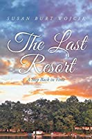 The Last Resort: A Step Back in Time