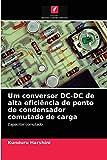 Um conversor DC-DC de alta eficiência de ponto de condensador comutado de carga: Capacitor comutado