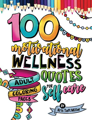 100 Motivational Wellness Quotes • Adult Coloring Pages for Self Care