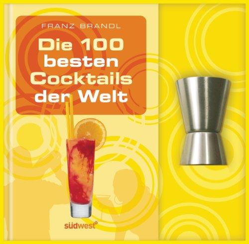 Preisvergleich Produktbild Die 100 besten Cocktails der Welt-Set: Buch mit Barmaß
