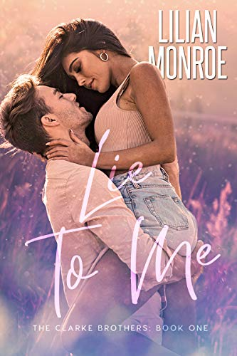 Lie to Me: A Small Town Romance (Clarke Brothers Series Book 1) (English Edition)