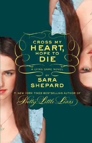 The Lying Game #5: Cross My Heart, Hope to Die (English Edition)