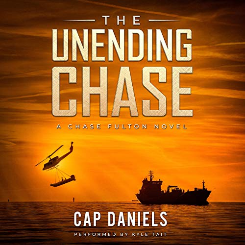 The Unending Chase Audiobook By Cap Daniels cover art
