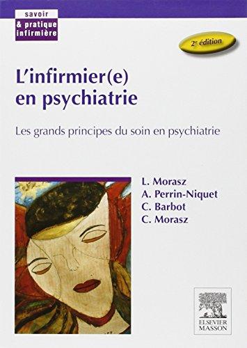 L'infirmier(e) en psychiatrie: Les grands principes du soin en psychiatrie