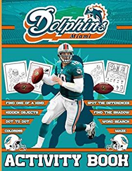 Miami Dolphins Activity Book  Color To Relax Spot Differences Dot To Dot Word Search Maze Coloring Hidden Objects One Of A Kind Find Shadow Activities Books For Adults Kids  Colouring Page