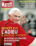 PARIS MATCH [No 3326] du 14/02/2013 - BENOIT XVI - L'ADIEU AU VATICAN - LES COUILISSES DE SA SUCCESSION PAR CAROLINE PIGOZZI - TUNISIE - LES FEMMES RESISTENT - HILLARY CLINTON - SON PROCHAIN DEFI - LA MAISON-BLANCHE PAR ANNE SINCLAIR - BELLE ET SEBASTIEN - 50 ANS APRES - BOLCHOI - REGLEMENT DE COMPTES AU VITRIOL