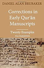 Corrections in Early Qurʾān Manuscripts: Twenty Examples (FULL COLOR EDITION): 1