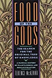 Food of the Gods: The Search for the Original Tree of Knowledge a Radical History of Plants, Drugs,...