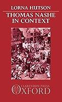 Thomas Nashe in Context (Oxford English Monographs)