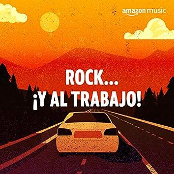 Rock... ¡y al trabajo!