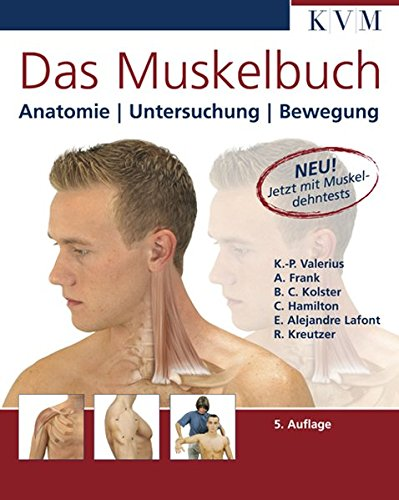 Das Muskelbuch: Anatomie, Untersuchung, Bewegung (Die Muskelbuch-Reihe)
