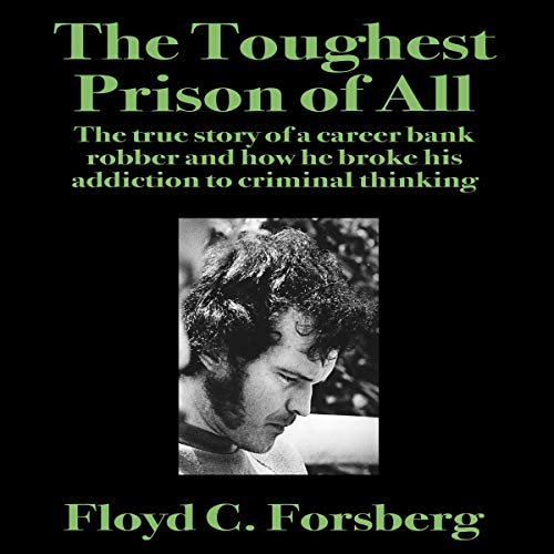 The Toughest Prison of All Audiobook By Floyd C. Forsberg cover art