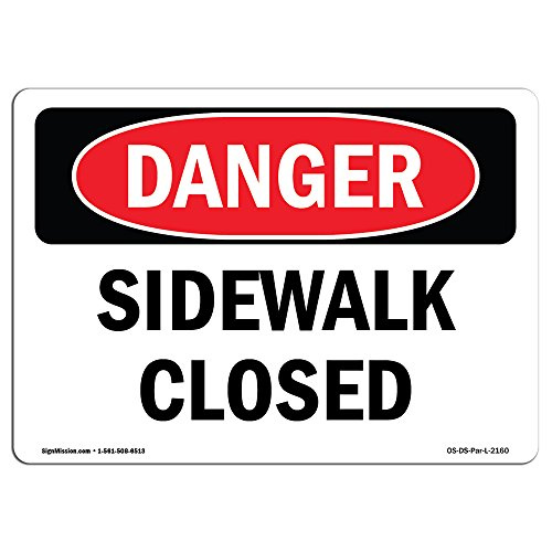 OSHA Danger Sign - Sidewalk Closed | Choose from: Aluminum, Rigid Plastic Or Vinyl Label Decal | Protect Your Business, Construction Site, Warehouse & Shop Area | Made in The USA