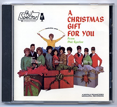 A Christmas Gift for You from Phil Spector by Phil Spector, Darlene Love, The Ronettes, Bob B Soxx and the Blue Jeans, The Cry (0100-01-01?
