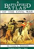 A Battlefield Atlas of the Civil War