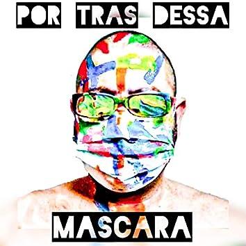 Por Trás Dessa Máscara