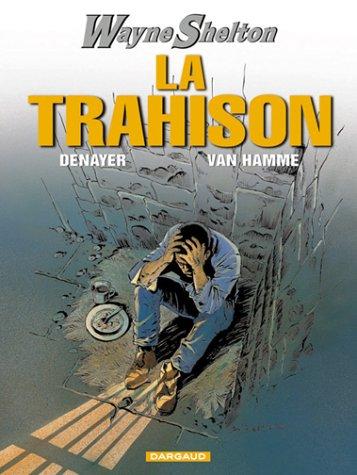 Wayne Shelton, tome 2 : La Trahison