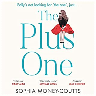The Plus One                   By:                                                                                                                                 Sophia Money-Coutts                               Narrated by:                                                                                                                                 Sophia Money-Coutts                      Length: 8 hrs and 21 mins     21 ratings     Overall 4.2