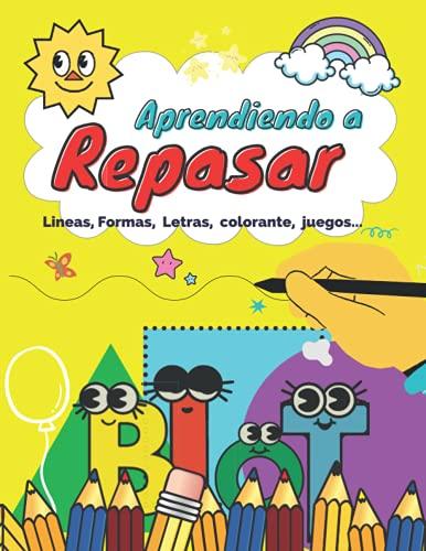 Aprendiendo a Repasar Líneas Formas Letras: Libro de Actividades Preescolar (3 a 6 años) (Spanish Edition)