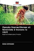 Pensée foucaultienne et féministe à travers le récit