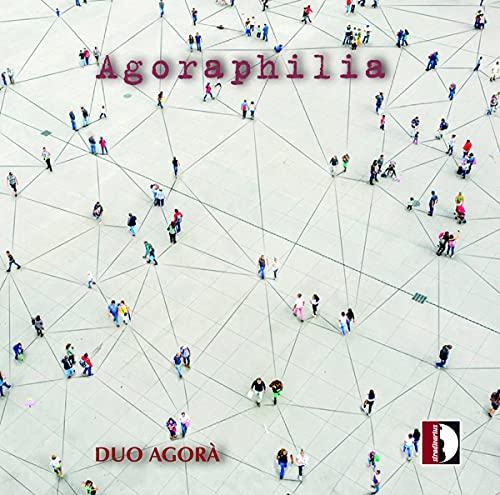 Agoraphilia. Pièces contemporaines pour Saxophone et Piano. Duo Agora
