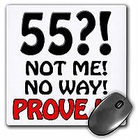 3drose LLC 8x 8x 0.25インチマウスパッド、55Not Me No Way Prove It、ハッピー55th誕生日(MP 163825_ 1)