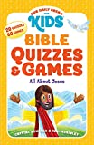 Our Daily Bread for Kids: Bible Quizzes & Games: All about Jesus