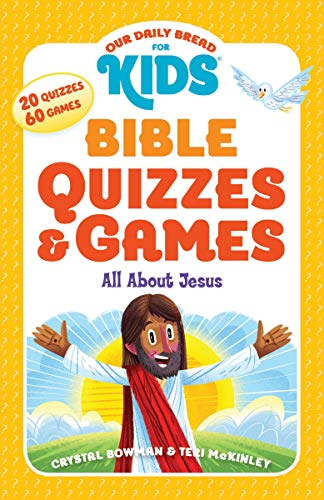 Compare Textbook Prices for Our Daily Bread for Kids: Bible Quizzes & Games: All about Jesus Reprint Edition ISBN 9781627079204 by Bowman, Crystal,McKinley, Teri,Flowers, Luke