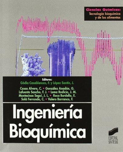 Ingeniería bioquímica: 30 (Ciencias químicas. Tecnología