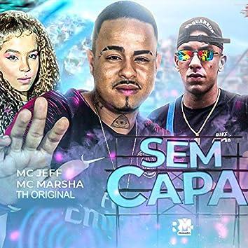 Sem Capa (feat. Mc Marsha) (Brega Funk)