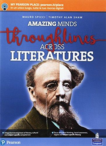 Amazing minds. Throughlines across literatures. Per le Scuole superiori. Con Contenuto digitale per accesso on line. Con Contenuto digitale per download