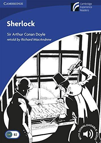 Sherlock. Level 5 Upper Intermediate. B2. Cambridge Experience Readers. (Cambridge Experience Readers, Level 5)