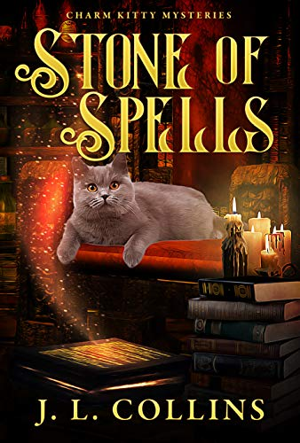 Stone of Spells (Charm Kitty Mysteries Book 1) by [J. L.  Collins]
