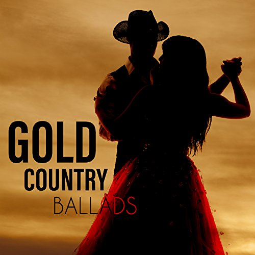 Gold Country Ballads: Western Essence for Lovers, Emotional Sounds for...