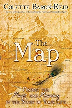 The Map: Finding the Magic and Meaning in the Story of Your Life by [Colette Baron-Reid]