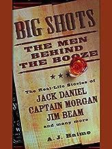 Best big shots the men behind the booze Reviews