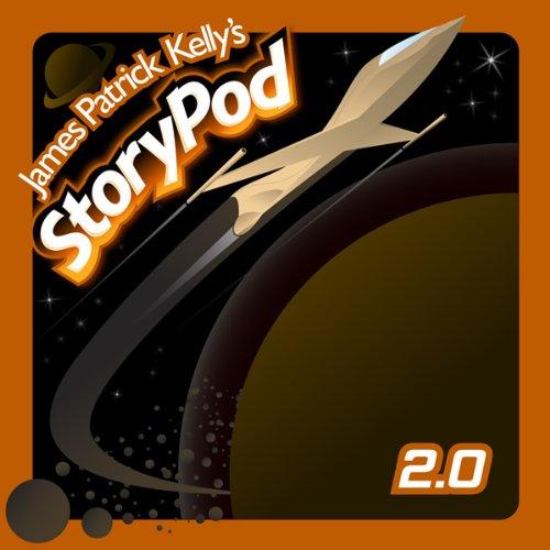 James Patrick Kelly's StoryPod 2.0 audiobook cover art