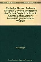 Routledge German Technical Dictionary Universal-Worterbuch der Technik Englisch: Volume 1: German English/Band 1: Deutsch-Englisch (Routledge Specialist Dictionaries Series)