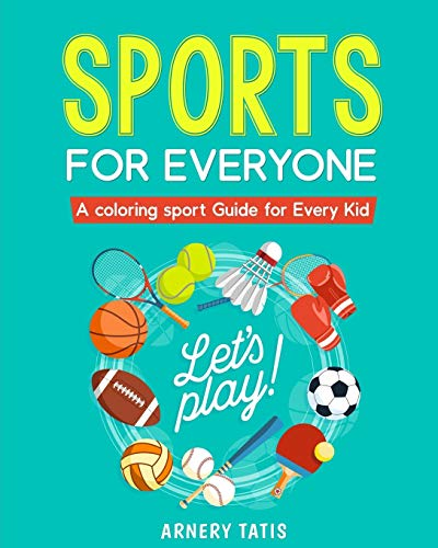 Sports For Everyone A coloring sport Guide for Every Kid